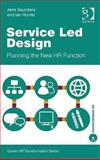 Service Led Design : Planning the New HR Function, Hunter, Ian and Saunders, Jane, 0566088266