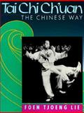 Tai-Chi Ch'uan : The Chinese Way, Foen Tjoeng Lie, 0806968265