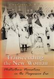 Transcending the New Woman : Multiethnic Narratives in the Progressive ERA, Rich, Charlotte J., 0826218261