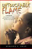 Untouchable Flame, Kemisha L. Swan, 1468598260