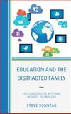 Education and the Distracted Fampb : Creating Success with and Without Technology, Sonntag, Steven, 1475808267