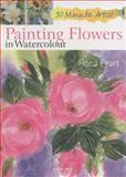 Painting Flowers in Watercolour, Fiona Peart, 1844488268