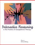 Interactive Reasoning in the Practice of Occupational Therapy 9780130138262