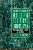 An Introduction to Modern Political Philosophy : The Democratic Vision of Politics, Jacobs, Lesley A., 0132288265