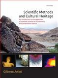 Scientific Methods and Cultural Heritage : An Introduction to the Application of Materials Science to Archaeometry and Conservation Science, Artioli, Gilberto, 0199548269