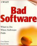 Bad Software, Cem Kaner and David Pels, 0471318264