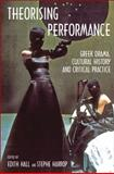 Theorising Performance : Greek Drama, Cultural History and Critical Practice, , 0715638262