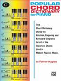 Popular Piano Chord Dictionary, Ed Hughes and Willard A. Palmer, 0739018264