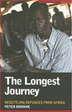 The Longest Journey : Resettling Refugees from Africa, Browne, Peter, 0868408263