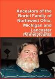 Ancestors of the Bortel Family of Northwest Ohio, Michigan and Lancaster Pennsylvani, David Elsworth Mason, 0557778263