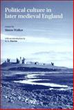 Political Culture in Late Medieval England, Michael Braddick, 0719068266