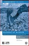 Seasons of Hunger : Fighting Cycles of Starvation among the World's Rural Poor, Devereux, Stephen and Vaitla, Bapu, 0745328261