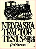Nebraska Tractor Tests since 1920, Wendell, Charles H., 0879388269