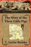 The Story of the Three Little Pigs, L. Brooke, 1482338262