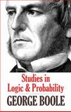 Studies in Logic and Probability, Boole, George and Mathematics, 0486488268