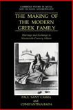 The Making of the Modern Greek Family : Marriage and Exchange in Nineteenth-Century Athens, Cassia, Paul Sant, 0521028264