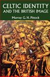 Celtic Identity and the British Image, Pittock, Murray, 0719058260
