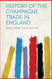 History of the Champagne Trade in England, , 1313888265