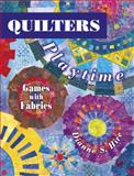 Quilters Playtime, Dianne S. Hire, 1574328263