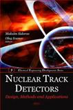 Nuclear Track Detectors: Design, Methods and Applications, , 1608768260