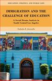 Immigration and the Challenge of Education : A Social Drama Analysis in South Central Los Angeles, Jaramillo, Nathalia E., 0230338267