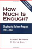 How Much Is Enough?, Alain C. Enthoven and K. Wayne Smith, 0833038265