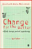 Change for the Better : Self-Help Through Practical Psychotherapy, McCormick, Elizabeth Wilde, 1412948266