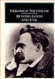Beyond Good and Evil, Friedrich Wilhelm Nietzsche, 1495428265