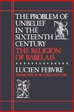 The Problem of Unbelief in the Sixteenth Century