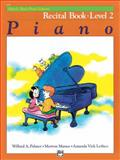 Alfred's Basic Piano Course Recital Book, Bk 2, Willard A. Palmer and Morton Manus, 0882848267