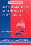Mathematical Methods for Physicists, ISE, Arfken, George B. and Weber, Hans J., 0120598264