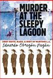Murder at the Sleepy Lagoon, Eduardo Obregon Pagan, 0807828262