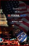 Memoirs of a US Federal Agent, Michael Paar, 1466248262