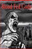 Blood Fed Gods, Jack Lee, 1481168266