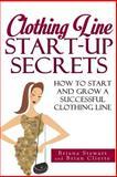 Clothing Line Start up Secrets, Briana Stewart and Brian Cliette, 1497488265