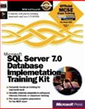Microsoft SQL Server 7.0 Database Implementation Training Kit : Exam #70-029, Microsoft Official Academic Course Staff, 1572318260