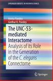 The UNC-53-Mediated Interactome : Analysis of Its Role in the Generation of the C. Elegans Connectome, Pandey, Amita and Pandey, Girdhar K., 3319078267
