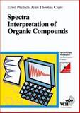 Spectra Interpretation of Organic Compounds, Ernö Pretsch and Jean-Thomas Clerc, 3527288260