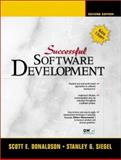 Successful Software Development, Donaldson, Scott E. and Siegel, Stanley, 0130868264