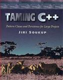 Taming C Plus Plus : Pattern Classes and Persistence for Large Projects, Soukup, Jiri, 0201528266