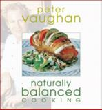 Perfectly Balanced Cookery, Peter Vaughan, 0572028261