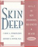 Skin Deep : An A-Z of Skin Disorders, Treatments and Health, Turkington, Carol A. and Dover, Jeffrey S., 0816038260