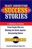 Yeast Connection Success Stories, William G. Crook, 0933478267