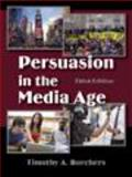 Persuasion in the Media Age, Borchers, Timothy A., 157766826X