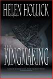 The Kingmaking, Hollick, Helen, 1905108265