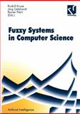 Fuzzy-Systems in Computer Science, Kruse, Rudolf and Gebhardt, Jörg, 3322868265