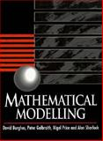 Mathematical Modelling : Case Studies in Methematical Modelling, Burghes, D. N., 0132908263