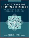 Investigating Communication : An Introduction to Research Methods, Frey, O. and Frey, Lawrence R., 0205198260