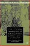 The Legend of Charlemagne in the Middle Ages : Power, Faith, and Crusade, Stuckey, Jace, 0230608264