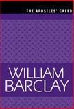 The Apostles' Creed, William Barclay, 0664258263